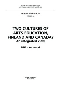 TWO CULTURES OF ARTS EDUCATION, FINLAND AND CANADA?