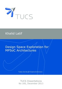Khalid Latif Design Space Exploration for MPSoC Architectures